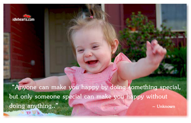 Anyone Can Make You Happy By Doing…
