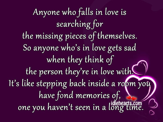 Anyone Who Falls In Love Is Searching For The…
