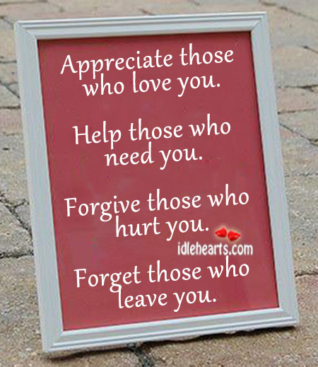 Appreciate those who love you. Hurt Quotes Image