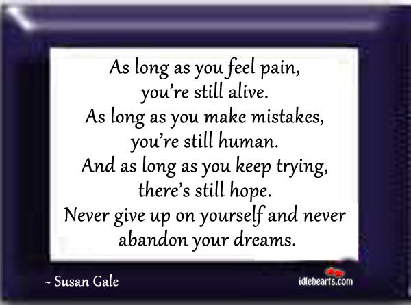 Image, As long as you feel pain, you're still alive.