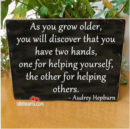As you grow older you will discover that you have.. Image