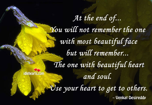 Beautiful, End, Face, Heart, Love, Remember, Soul, Will
