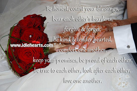 Image, After, Another, Be Kind, Be Proud, Be True, Bear, Blessings, Burdens, Comfort, Count, Count Your Blessings, Each, Each Other, Forget, Forgive, Hearted, Honest, Keep, Kind, Look, Love, Love One Another, Other, Promises, Proud, Tender, True, Your