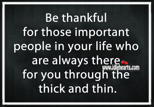 Be Thankful For Those Important People In Your Life