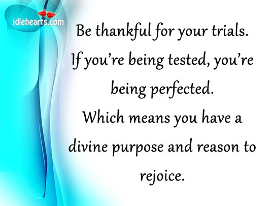 Be Thankful For All Your Trials.