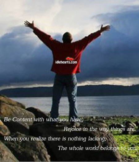 Be Content With What You Have.