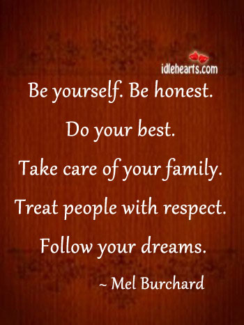 Be Yourself. Be Honest. Do Your Best.