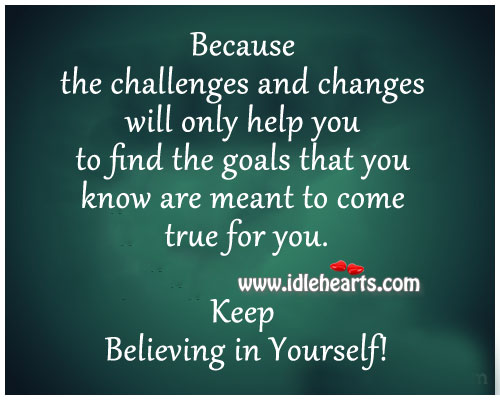 Keep Believing In Yourself!