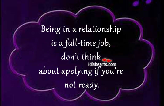 Image, Being in a relationship is a full time job.