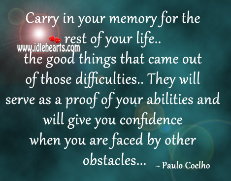 Carry In Your Memory For The Rest Of Your Life