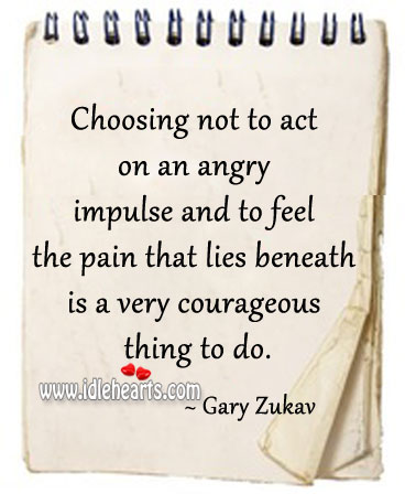 The pain that lies beneath is a very courageous thing to do. Image