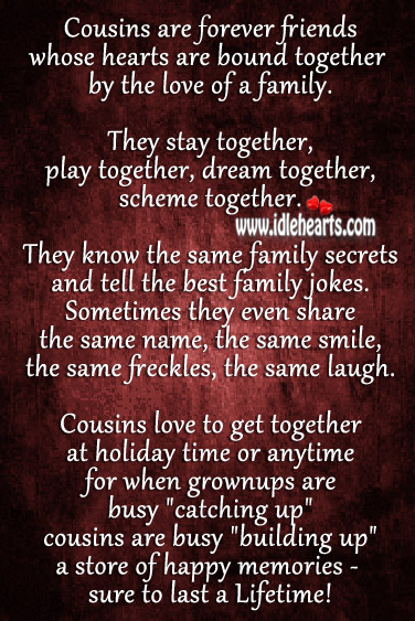 Cousins – A Store Of Happy Memories, Dream, Family, Forever, Happy, Hearts, Laugh, Love, Memory, Smile, Time
