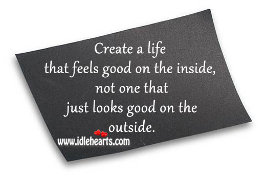 Create a life that feels good on the inside Image