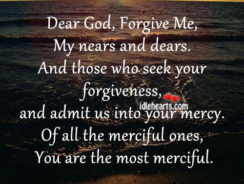 Dear God Forgive Me My Nears And Dears Enchanting Forgive Me Quotes