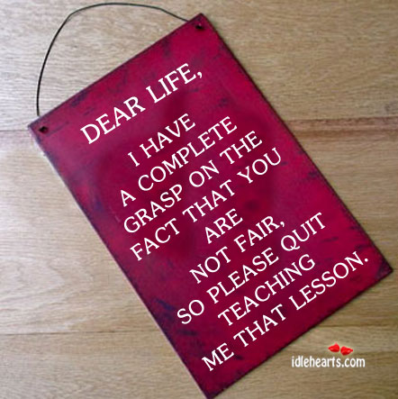 Dear Life, I Have A Complete Grasp On The….