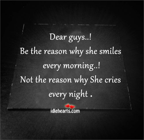 Dear Guys…! Be The Reason Why She Smiles….