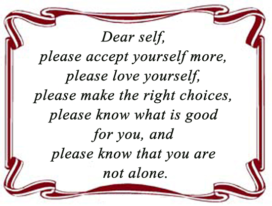 Dear Self, Please Accept Yourself More….