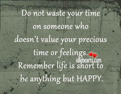 Do not waste your time on someone who doesn't value Image