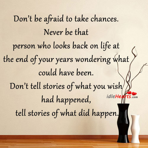 Image, Don't be afraid to take chances.