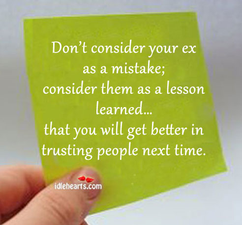 Consider your ex as a lesson. Image