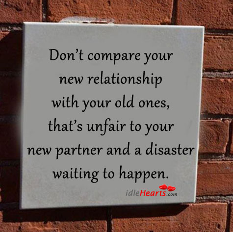 Don't Compare Your New Relationship With Your Old One
