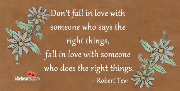 Fall In Love With Someone Who Does Right Things.
