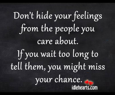 don t hide your feelings from the people you care about