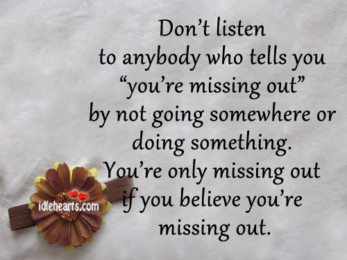Don't Listen To Anybody Who Tells You…