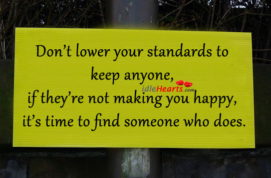 Don't Lower Your Standards To Keep Anyone…