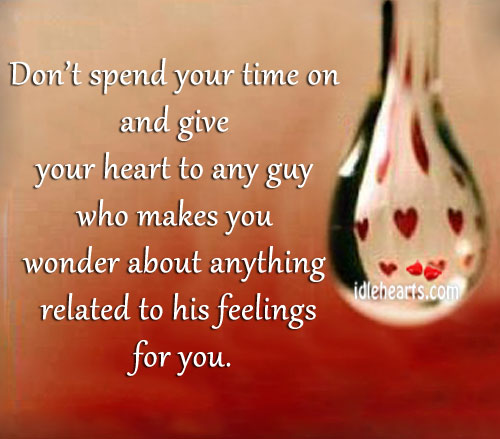 Don't Spend Your Time On And Give Your Heart To…