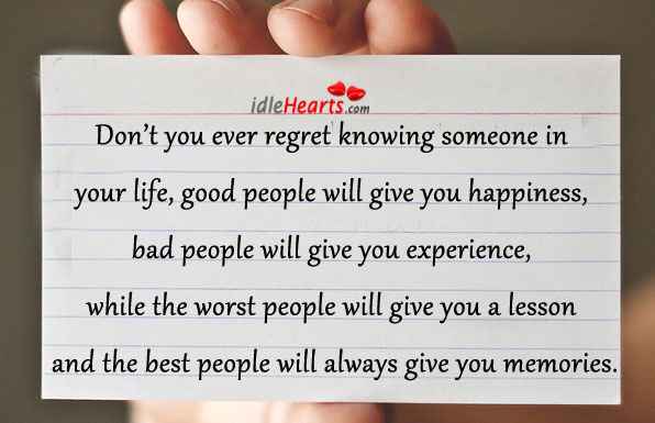 Don't You Ever Regret Knowing Someone In Your Life….