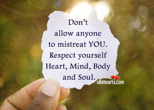 Don't Allow Anyone to Mistreat You.