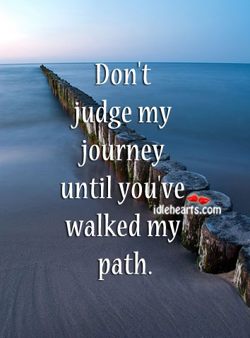 Don't judge my journey. Image