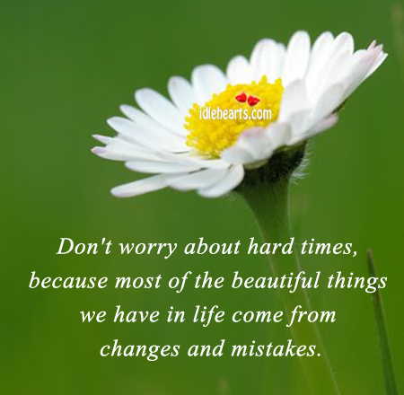 Don't Worry About Hard Times.