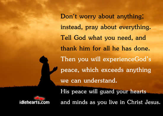Don't Worry About Anything; Instead, Pray About…