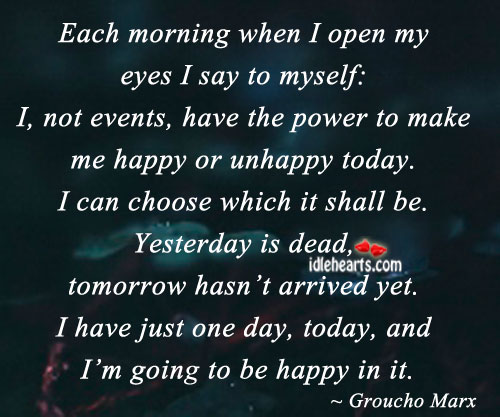 Image, Each morning when I open my eyes I say to myself