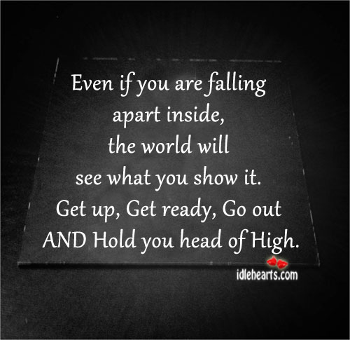 Even If You Are Falling Apart Inside