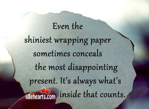 Even the Shiniest Wrapping Paper Sometimes Conceals The….