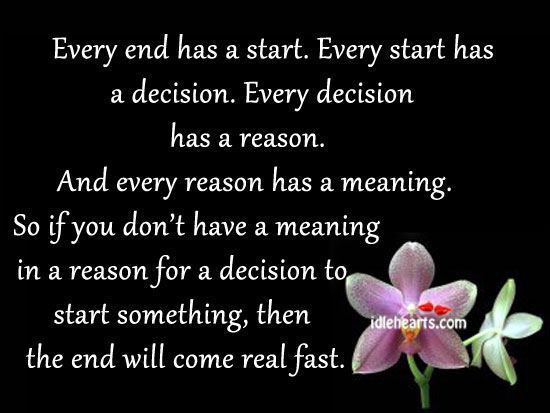 Every End Has a Start. Every Start Has A Decision.