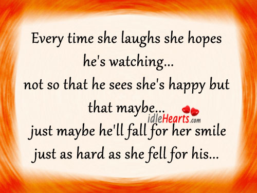 Every Time She Laughs She Hopes He's Watching…