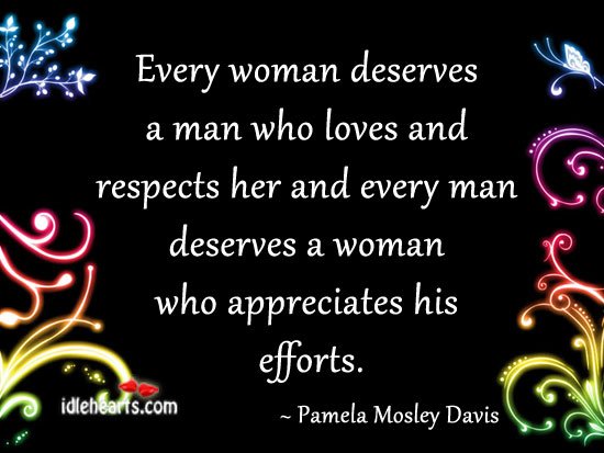 Every Woman Deserves A Man Who Loves And…