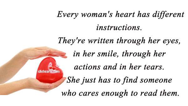 Every Woman's Heart Has Different Instructions…