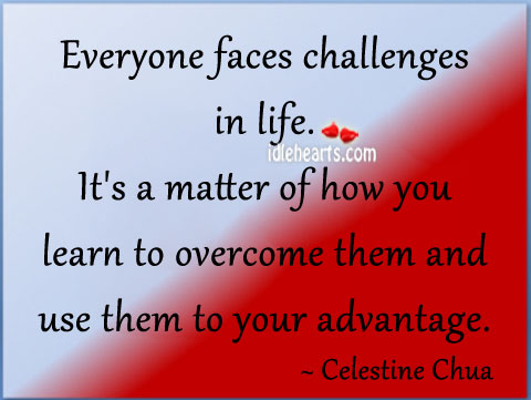 Everyone faces challenges in life. Image