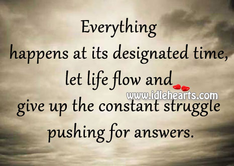 Everything happens at its designated time. Image