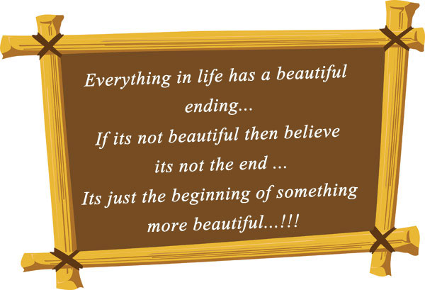 Everything In Life Has A Beautiful Ending…