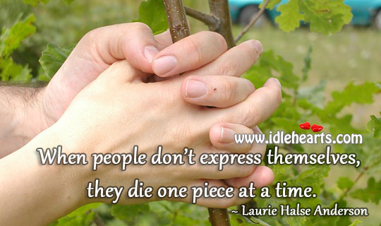 People don't express themselves. They die. Image