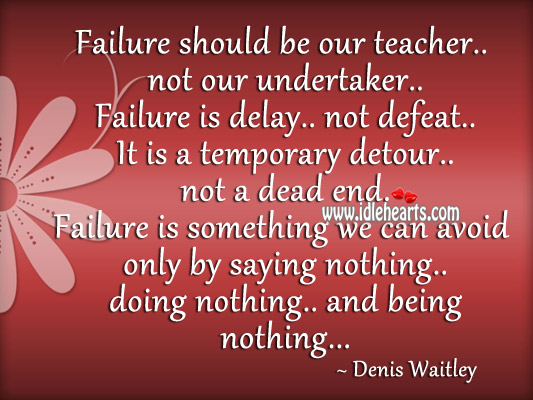 Failure Should Be Our Teacher Not Our Undertaker