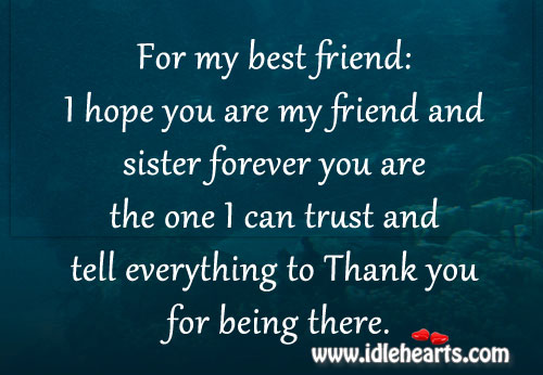 I hope you are my friend and sister forever. Image