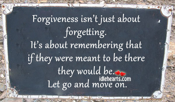 Forgiveness Isn't Just About Forgetting.