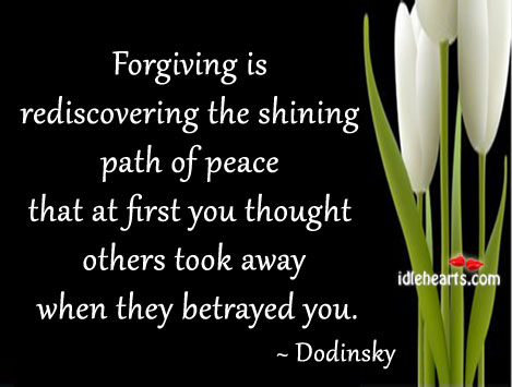 Forgiving Is Rediscovering The Shining Path Of…